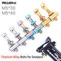 Набор RISK 2 M5 * 30 мм M5 * 40 мм болт из титанового сплава + мойка + гайка для велосипедного сиденья Thomson  подседельный штырь для горного велосипеда ...