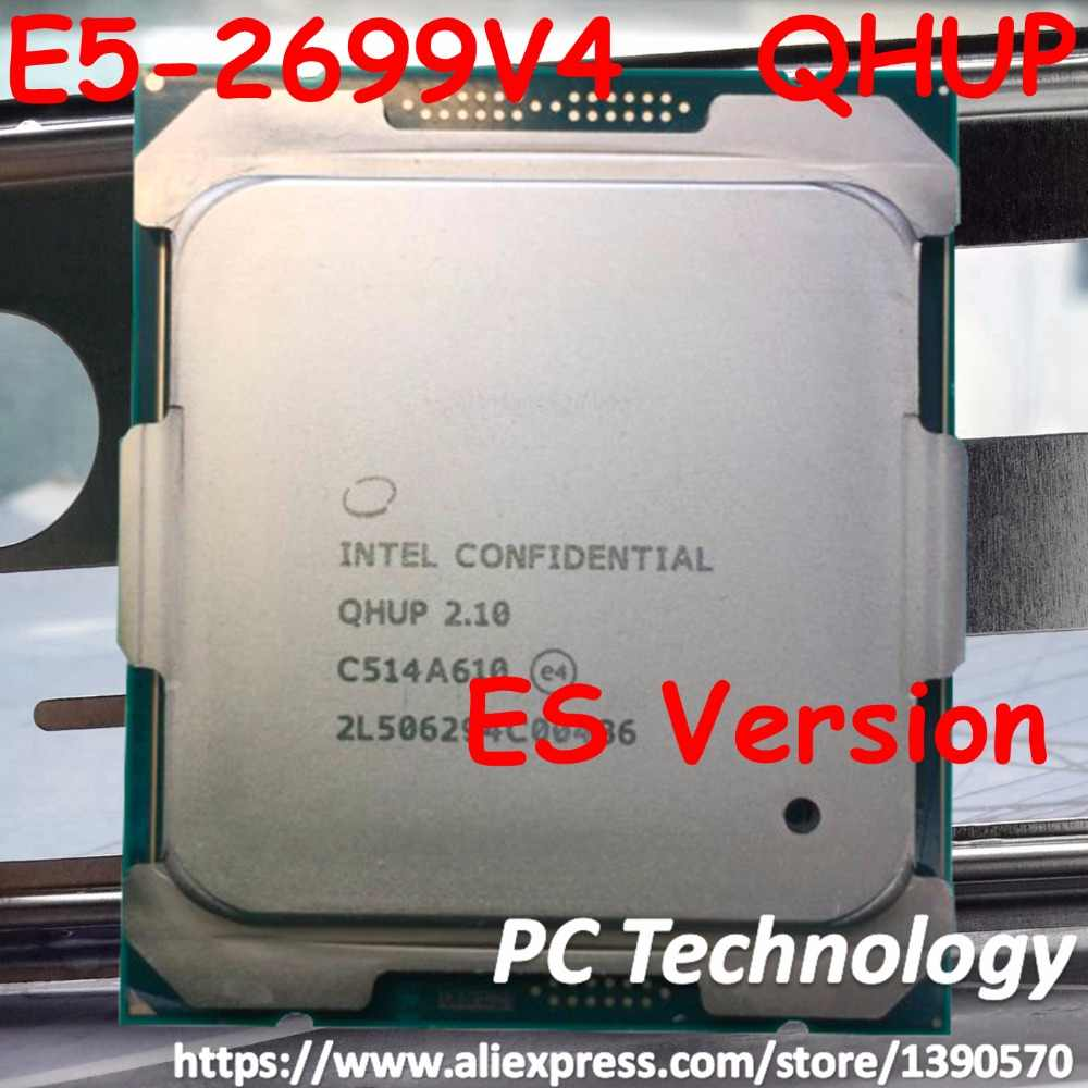 Original Intel Xeon cpu ES version E5-2699V4 E5-2699 V4 LGA2011-3 E5 2699 V4 22-Core 2.10GHz 55MB 145W E5 2699V4 free shipping