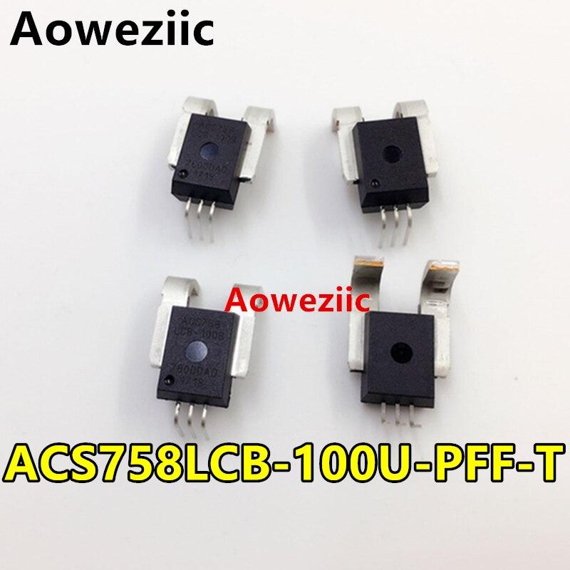 Aoweziic 1Pcs New Original Unidirectional Linear Current Sensor ACS758LCB-100U-PFF-T ACS758LCB-100U ACS758 40mV/1A
