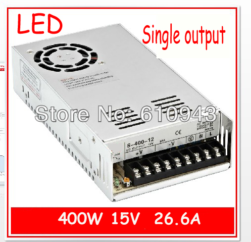 S-400W-15V   26.6A  Single Output Switching power supply for LED SMPS AC to DC