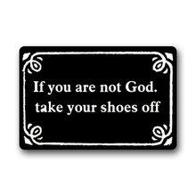 Custom Door Mat Funny Shoes Off Doormat, If You Are Not God Take Your Shoes  Off Decorative Doormat Indoor/Outdoor Doormat