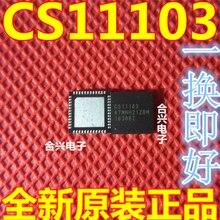 CS11103 QFN 48 الأصلي الجديد