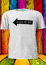 I'm With This Idiot Funny Friend T-shirt Vest  Top Men Women Unisex 2029 New  Tops Tee New Unisex Funny Tops freeshipping контейнер для линз funny friend