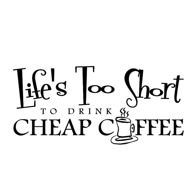 Lifes Too Short To Drink A Cup Of Hot Coffee Wall Stickers Feeling