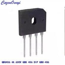 10 шт./лот GBU406 мостовой выпрямитель, Диод 4A 600 V GBU 4 (SIP 4), однофазный, полная волна, 4 а, 600 вольт, GBU 406