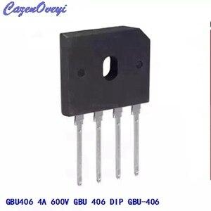 Image 1 - 10 adet/grup GBU406 köprü doğrultucu diyot 4A 600 V GBU 4 (SIP 4) tek fazlı tam dalga 4 Amp 600 Volt GBU 406 stokta