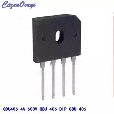 10 adet/grup GBU406 köprü doğrultucu diyot 4A 600 V GBU 4 (SIP 4) tek fazlı tam dalga 4 Amp 600 Volt GBU 406 stokta