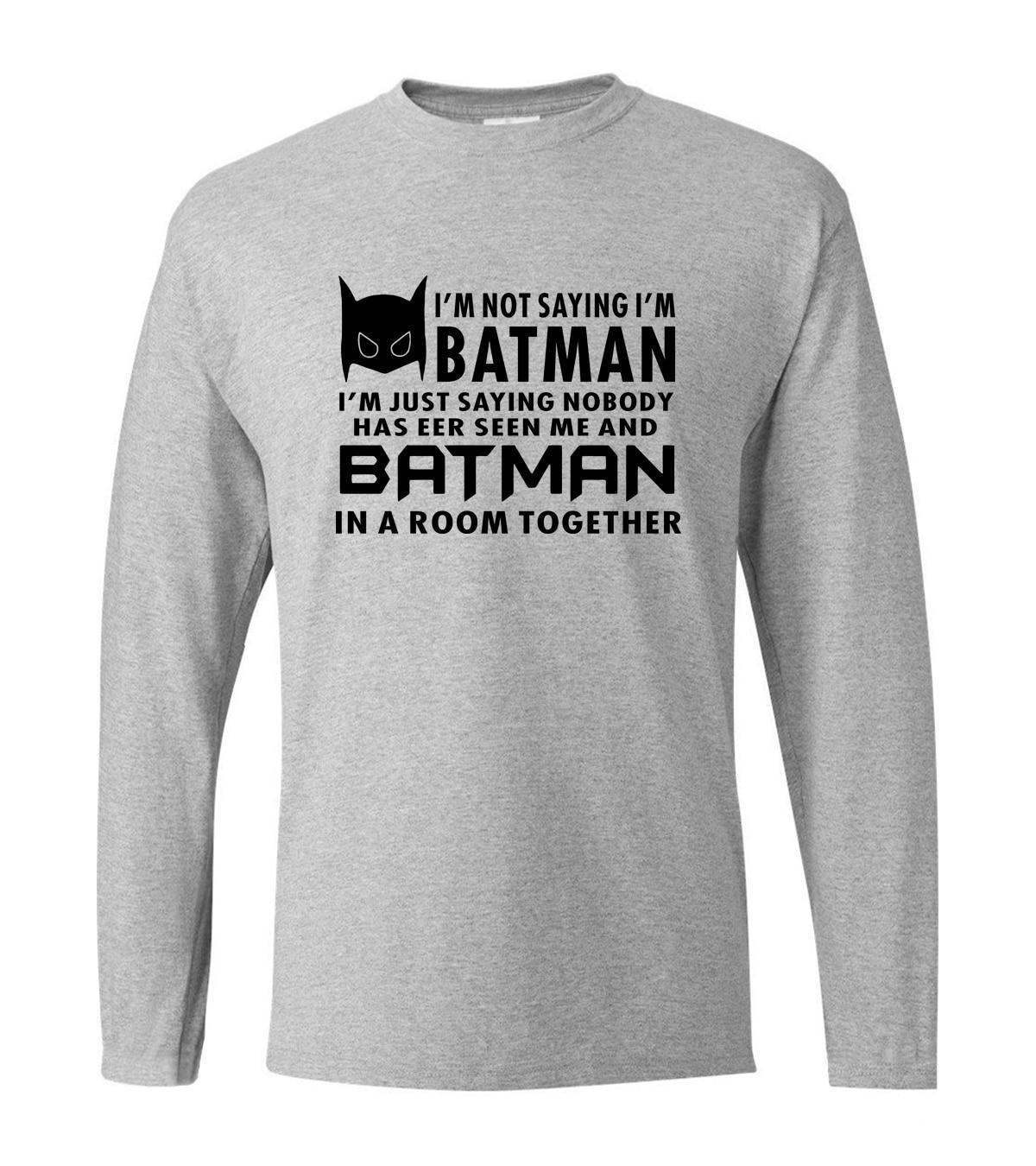 Adult t shirt I'm Not Saying I'm Batman men's long sleeve T-shirts 2019 new spring 100% cotton hip hop men  top tees for fans