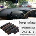 Для Nissan Sylphy 2005 2006 2007 2008 2009 2010 2011 2012 кожаный коврик для приборной панели коврик для автомобиля Стайлинг RHD