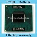 Пожизненная гарантия Core 2 Duo T7500 2.2 ГГц 4 м 800 двойной ноутбук процессоры ноутбук процессорный сокет PGA 478 контакт. компьютер оригинальный