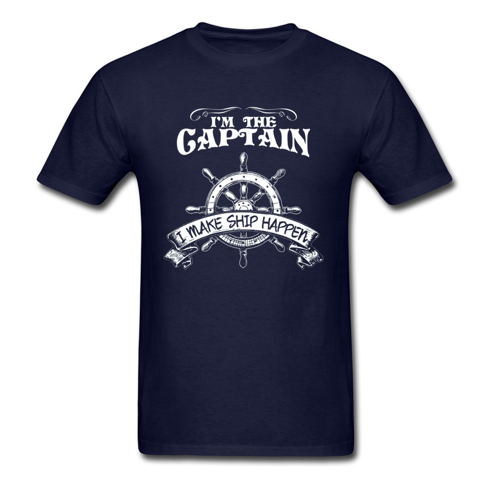 Design Pure Cotton Tshirts for Students Short Sleeve Summer Tops Shirts Latest Labor Day O Neck T-Shirt cosie Free Shipping Im The Captain I Make Ship Happen Shirt 15525 navy