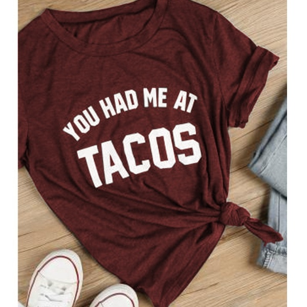 NEW Summer <font><b>Women</b></font> Ladies Short Sleeve Casual Loose You Had Me At Tacos Letter Printed <font><b>T</b></font>-<font><b>shirt</b></font> Top hipster <font><b>red</b></font> wine tees art tops image