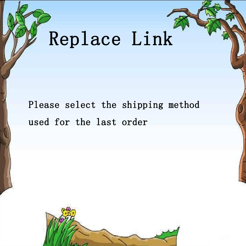 This is a dedicated link reissue link,Please select the logistics mode used in the last orderThis is a dedicated link reissue link,Please select the logistics mode used in the last order