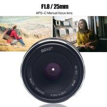 Meike 25 мм f1.8 широкоугольный объектив ручной фокусировки объектив для sony E-mount беззеркальных камер с APS-C A6000 A6300 A6500 A7 A7III A7II