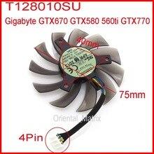 Бесплатная доставка T128010SU 75 мм 4Pin 40 мм VGA вентилятор видеокарты для Gigabyte GTX670 GTX580 560ti GTX770 Вентилятор охлаждения