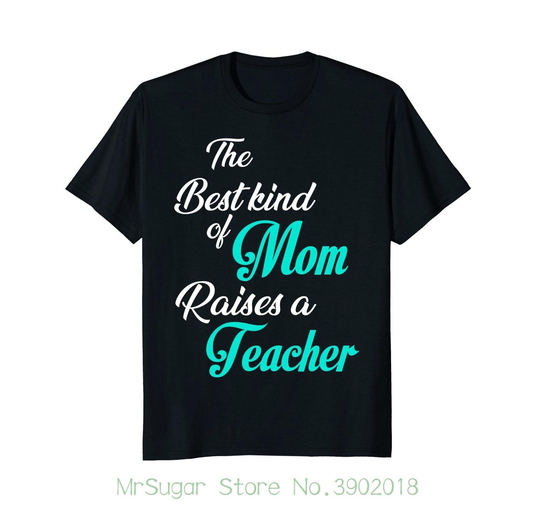 Best Kind Of Mom Raises Teacher T Shirt Mothers Day Gift Print T-shirt Men Harajuku