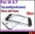 20 pcs imprensa fria para iphone 6 vidro exterior com quadro do meio luneta montada frente lente de vidro com moldura para iphone 6 4.7 polegadas