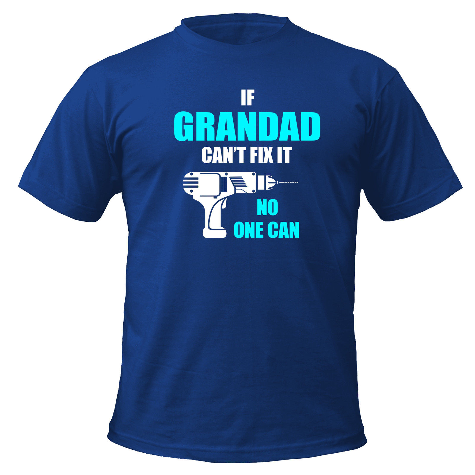 If Grandad Cant Fix It No One Can funny T-shirt fathers day gift, dad,grandpa T Shirt Men Tees Brand Clothing Funny