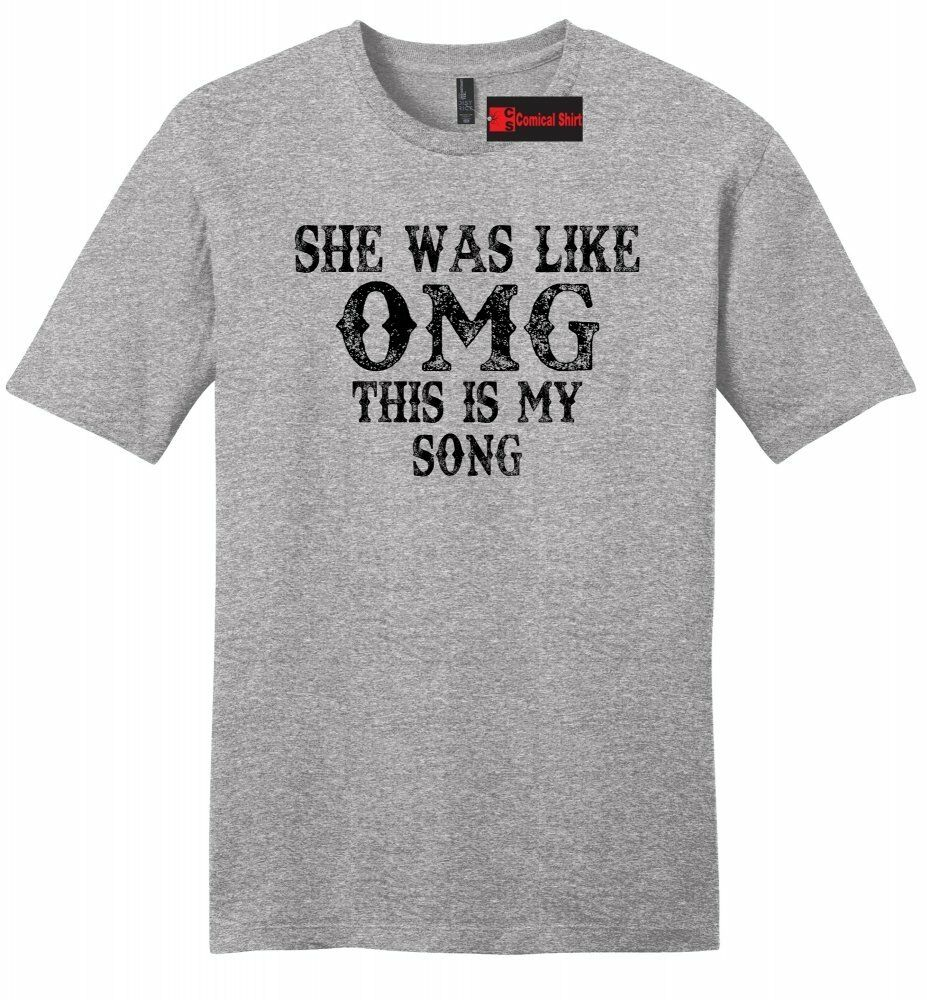 She Was Like OMG This Is My Song Mens Soft T Shirt Country Music Concert Tee Z2 image