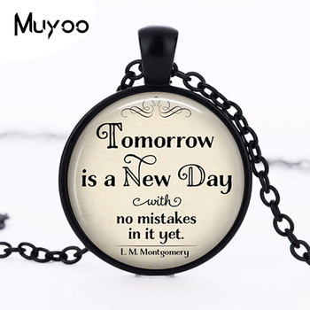 Tomorrow is a New Day with no mistakes in it necklace, L.M. Montgomery Jewelry, Anne of Green Gables literary HZ1 image
