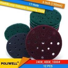 12PCS 6 Inch 150mm 17 Loch Runde Haken & Loop Industrielle Scheuer Pads Heavy Duty 240 #/400 #/1000 # Nylon Polieren Pad für Reinigung