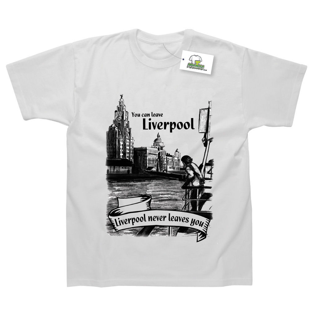You Can Leave Liverpool But It Never Leaves You Printed T-Shirt Cool Casual pride t shirt men Unisex New Fashion tshirt