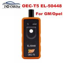 Для GM/Opel Авто TPMS инструмент сброса OEC-T5 EL50448 EL 50448 Автомобильный датчик давления в шинах для автомобилей серии GM