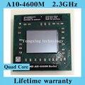 Пожизненная гарантия A10 4600 м 2.3 ГГц четырехъядерных процессоров AM 4600 ноутбук процессоры ноутбук процессора гнездо FS1 722 контакт. компьютер оригинальный