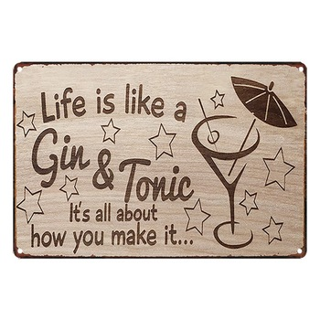 Life is like a Gin & Tonic Metal Photo Plaque Tin Vintage Sign Motto Brave Plate Pub Wall Art Decor Notice Photo Display 20x30cm