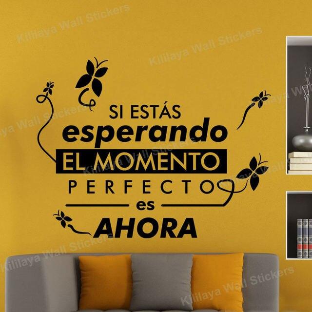 Aliexpress.com : Buy Spanish Quote El momento perfecto es ahora ...