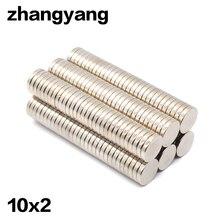 ZHANGYANG 50 шт./лот 10x2 мм магнит 10x2 мм сильный круговой магнит диска 10*2 неодимовый магнит 10x2 Новое искусство ремесло соединение