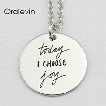 Hoy elijo la alegría inspiradora mano estampada personalizado collar regalo para joyería profesor, # LN592