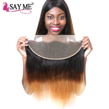 SAY ME 13×4 Ear To Ear Brazilian Straight Pre Plucked Lace Frontal Closure Ombre T1B/4/30 Non Remy Three Tone Human Hair
