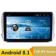 10,1 «2.5D ips Android 8,1 автомобильный DVD мультимедийный плеер gps для peugeot 2008 208 2013 2014-2016 аудио автомобиля Радио стерео навигации