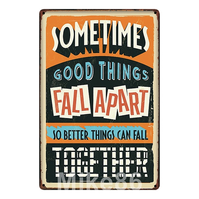 Mike86 Sometimes Good Things Fall Apart Quotes Tin Sign Decor