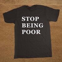 Stop Poverty Broke No Job Instagram No Being Poor T Shirt Novelty Funny Tshirt Mens Clothing