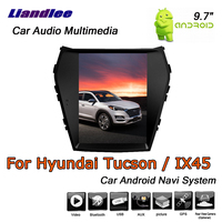 Liandlee 9.7 Android For Hyundai Tucson / IX45 2013~2015 Stereo Car Vertical Screen Video Wifi GPS Map Navi Navigation System