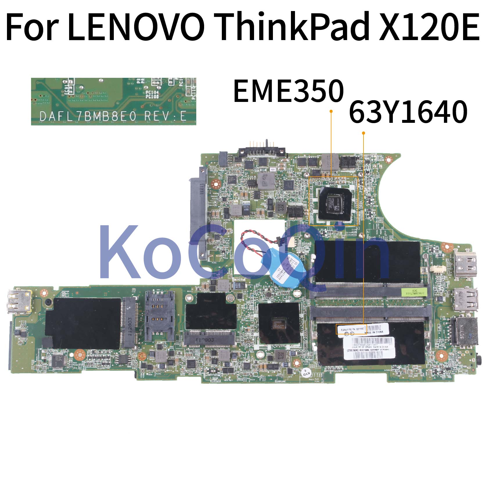 KoCoQin Laptop motherboard For LENOVO ThinkPad X120E Mainboard 63Y1640 04W0367 EME350