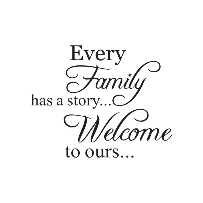 Every Family Has A Story Welcome To Ours Quoted Wall Sticker