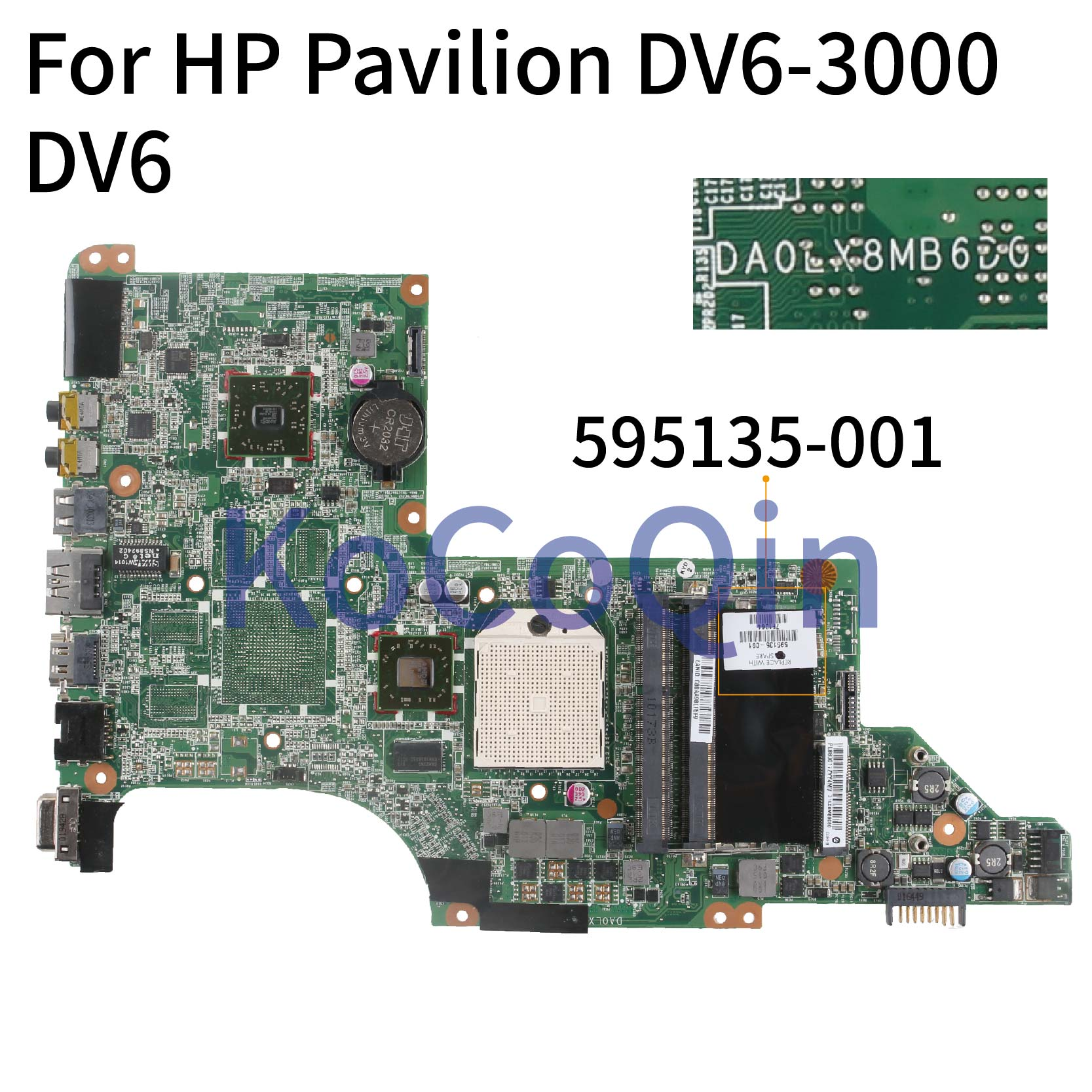 KoCoQin Laptop Motherboard For HP Pavilion DV6-3000 DV6 Mainboard 595135-001 595135-501 DAOLX8MB6D1