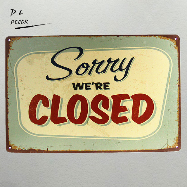 Dl Sorry Closed Crafts Wall Decor Tin Sign Warning Art Poster Metal