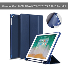 For iPad 9.7 2018 Case Pencil Holder Soft Silicone Back Trifold Stand Smart cover for iPad Air/Air2/ Pro 9.7 2017 A1893 A1954 for ipad6 leather case soft tpu back trifold smart cover shockproof protective case for ipad 6 air2 gift