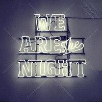 Sinal de néon para Nós são a noite Amor decor Decoracion de Exibição Expressa loja Neon Light up sinal da parede Sinais de Néon para o quarto Letrero