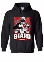 The Beard Is Here Have No Fear Men Women Unisex Top Hoodie Sweatshirt 1513