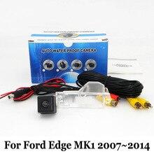 Стоянка для автомобилей Камера Для Ford Edge MK1 2007 ~ 2014/Провод Или беспроводная Камера Заднего Вида/HD Широкоугольный Объектив CCD Ночного Видения камера
