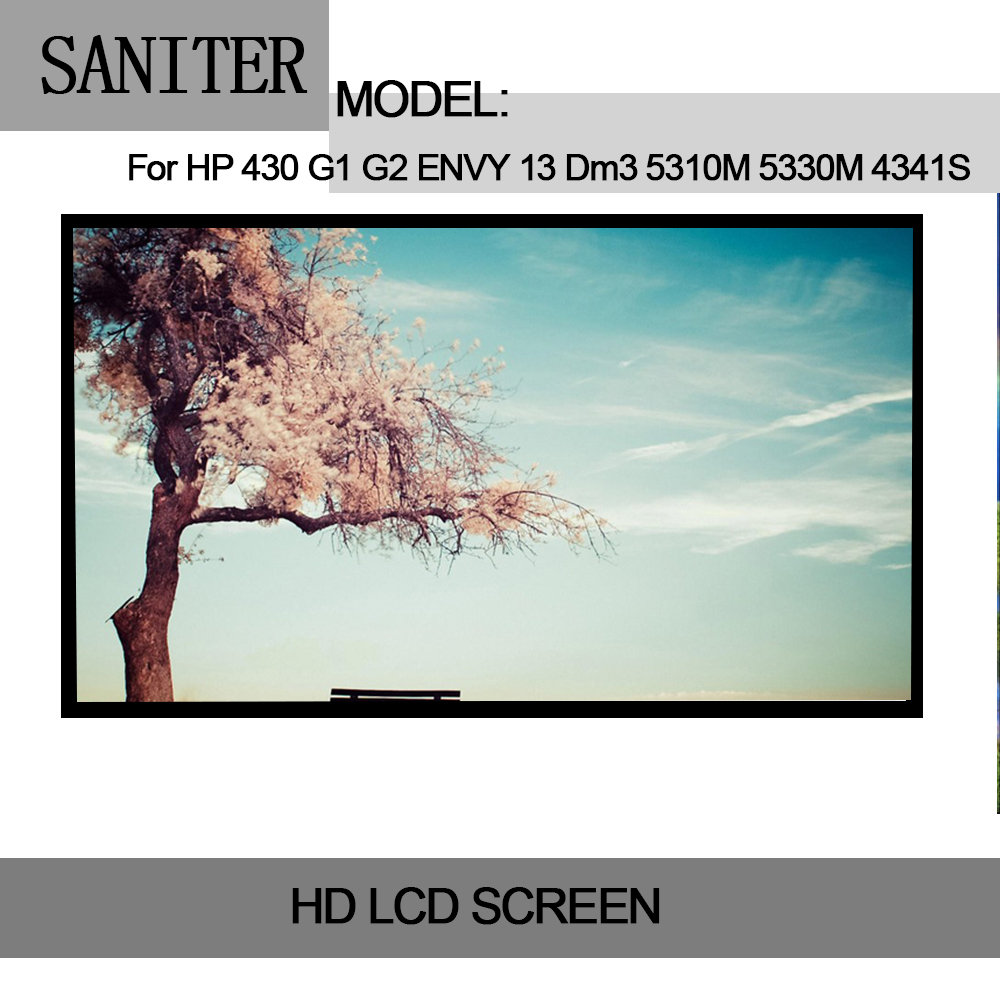 SANITER Apply to 430 G1 G2 ENVY 13 Dm3 5310M 5330M 4341S 13.3 inch LCD screen Laptop LCD Screen saniter apply to hp 840 g2 lcd screen display ltn140kt13 n140fge ea2 14 inch 30 pin laptop lcd screen
