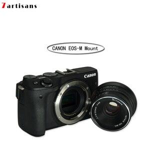 Image 4 - 7 אומנים 25mm F1.8 מצלמה ראש עדשה עבור E הר Canon EOS M Mout מיקרו 4/3 מצלמות sony a6000 A7 a7II A7R canon עדשה