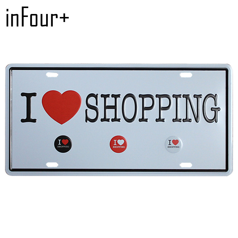 [inFour+] I Love SHOPPING Plate Metal Plate Car Number Tin Sign Bar Pub Cafe Home Decor Metal Sign Garage Painting Plaques Signs