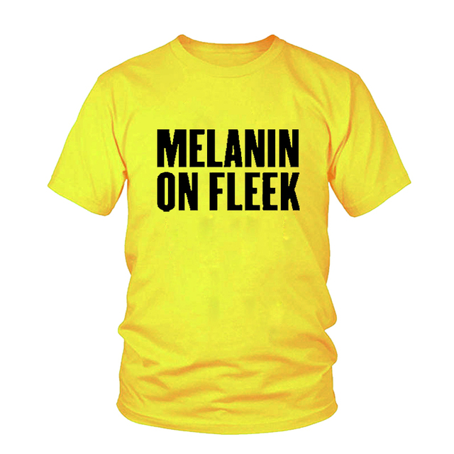Melanin on FLEEK Letter Print T-Shirt Women Sexy Tops Fashion tees Casual t shirts Female Cotton Funny Tumblr Graphic tshirt