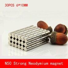 цена на wholesale 30PCS D6*10mm round N50 Strong magnetic force rare earth Neodymium magnet diameter 6X10MM
